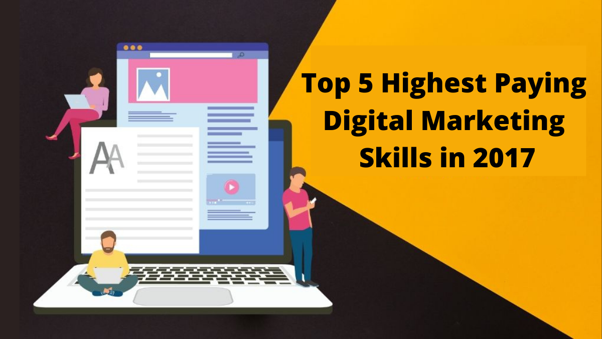 Top 5 Highest Paying Digital Marketing Skills in 2017
