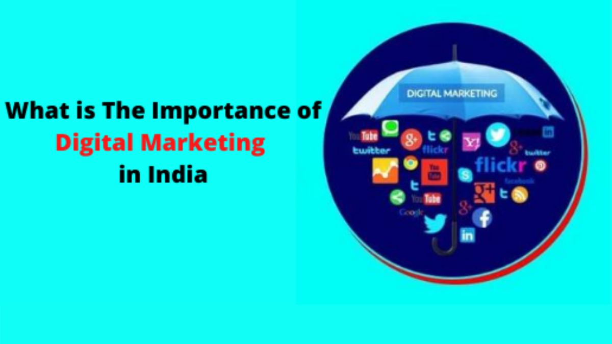 What is The Importance of Digital Marketing in India