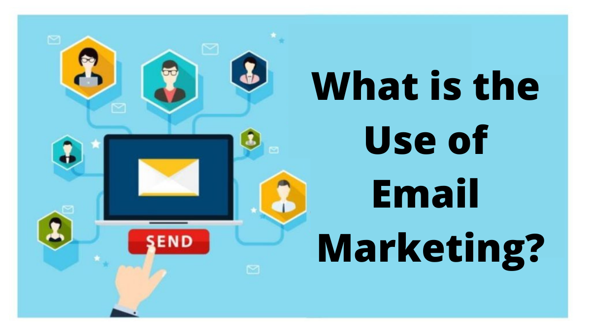 What is the Use of Email Marketing