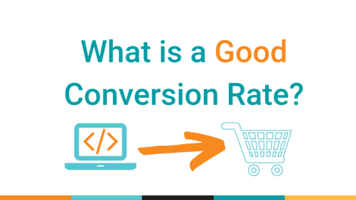 What is a Good Conversion Rate for Your Business?