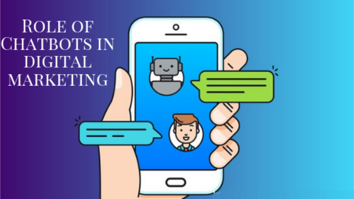 role of chatbots in digital marketingrole of chatbots in digital marketing